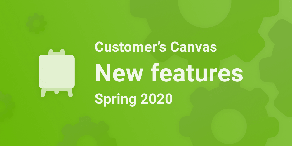 A better Customer's Canvas: Spring 2020