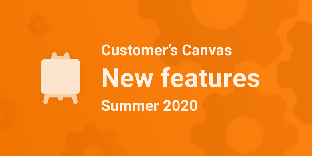 A better Customer's Canvas: Summer 2020